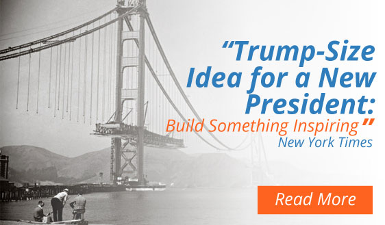 Trump-Size Idea for a New President: Build Something Inspiring