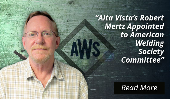 Alta Vista's Robert Mertz Appointed to American Welding Society Committee
